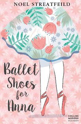 Ballet Shoes for Anna by Noel Streatfeild