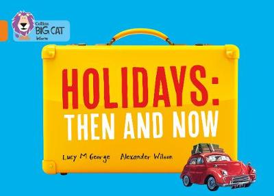 Holidays: Then and Now by Lucy M. George