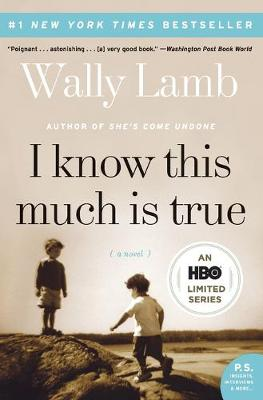 I Know This Much Is True by Wally Lamb