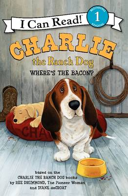 Charlie the Ranch Dog: Where's the Bacon? by Ree Drummond