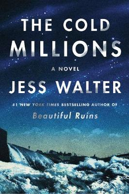 The Cold Millions by Jess Walter