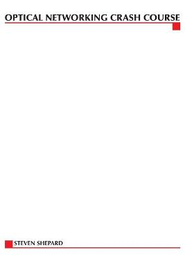Optical Networking Demystified by Steven Shepard