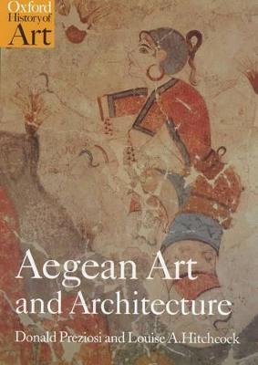 Aegean Art and Architecture by Donald Preziosi