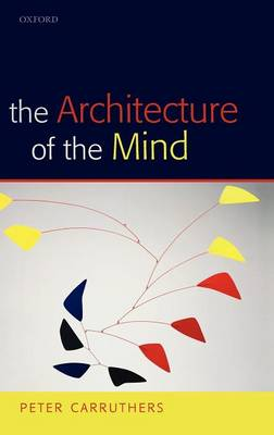 Architecture of the Mind by Peter Carruthers