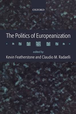 Politics of Europeanization by Kevin Featherstone