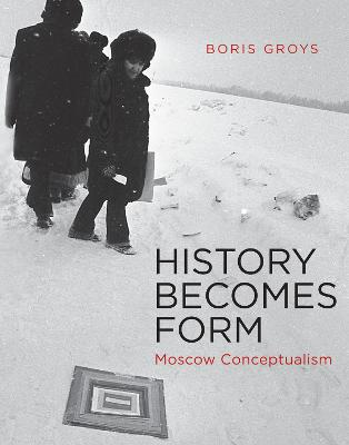 History Becomes Form by Boris Groys