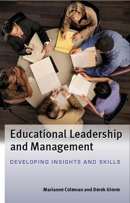 Educational Leadership and Management: Developing Insights and Skills by Derek Glover