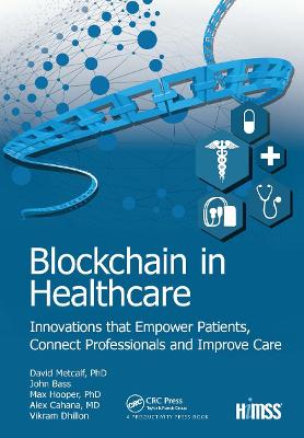 Blockchain in Healthcare: Innovations that Empower Patients, Connect Professionals and Improve Care book