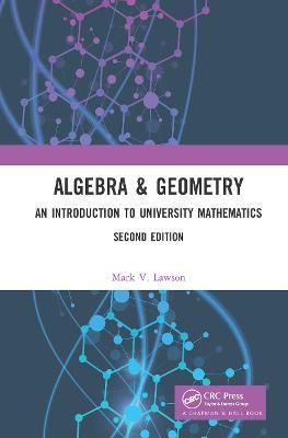 Algebra & Geometry: An Introduction to University Mathematics book