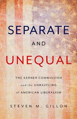 Separate and Unequal by Steven Gillon
