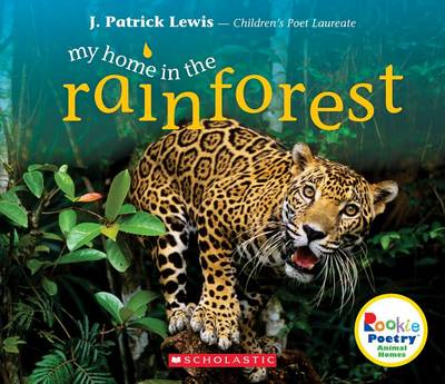 My Home in the Rainforest by J Patrick Lewis