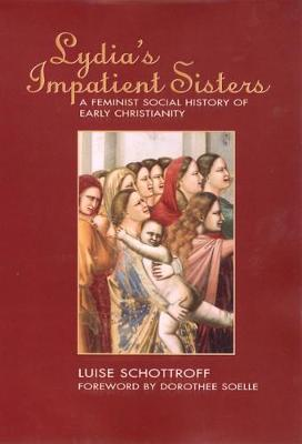 Lydia's Impatient Sisters by Luise Schottroff