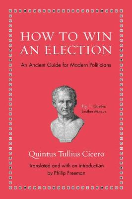 How to Win an Election by Quintus Tullius Cicero