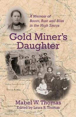 Gold Miner's Daughter by Mabel W Thomas