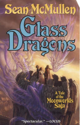 Glass Dragons by Sean McMullen
