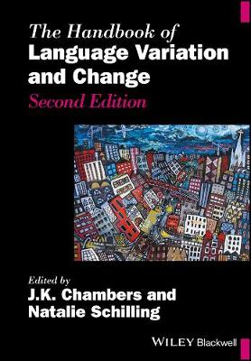 The Handbook of Language Variation and Change by J. K. Chambers