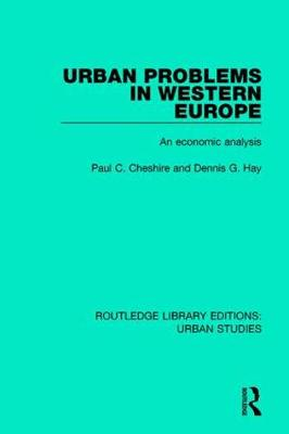 Urban Problems in Western Europe by Paul C. Cheshire