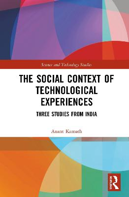 The Social Context of Technological Experiences: Three Studies from India book