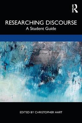 Researching Discourse: A Student Guide by Christopher Hart