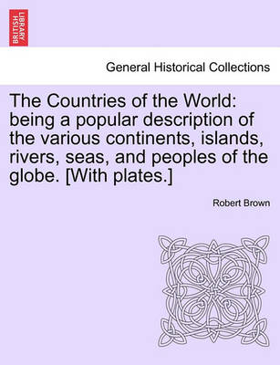 The Countries of the World by Robert M a Brown