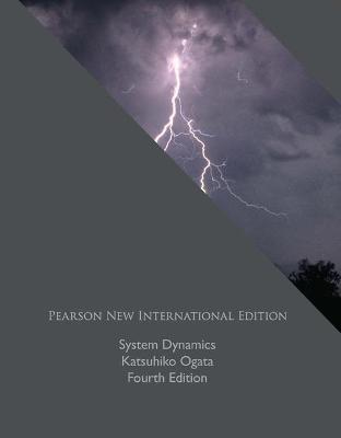 System Dynamics: Pearson New International Edition by Katsuhiko Ogata