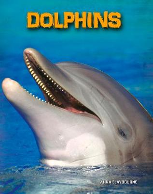 Dolphins by Anna Claybourne