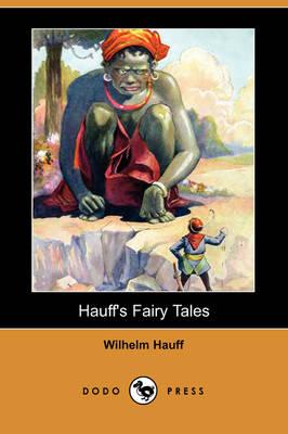 Hauff's Fairy Tales (Dodo Press) by Wilhelm Hauff