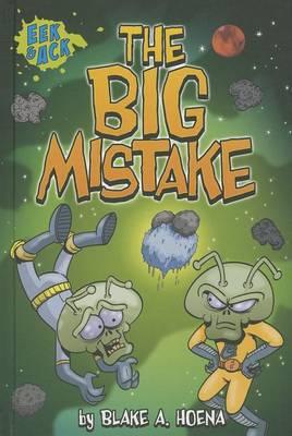 The Big Mistake by Blake A Hoena