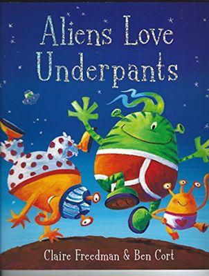 Aliens Love Underpants by Claire Freedman