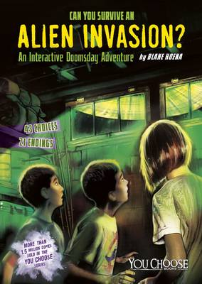 Can You Survive an Alien Invasion? by ,Blake Hoena