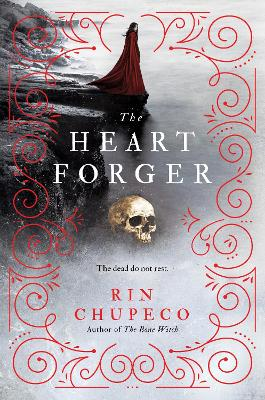 The Heart Forger: Bone Witch #2 by Rin Chupeco