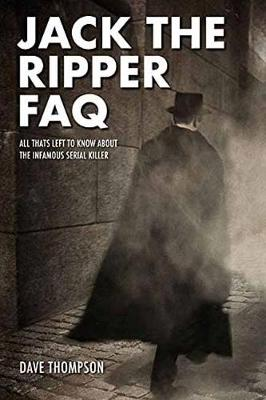 Jack the Ripper FAQ by Dave Thompson