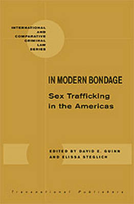 In Modern Bondage: Sex Trafficking in the Americas: National and Regional Overview of Central America and the Caribbean by David E. Guinn