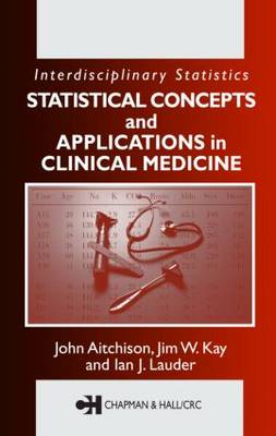 Statistical Concepts and Applications in Clinical Medicine by John Aitchison