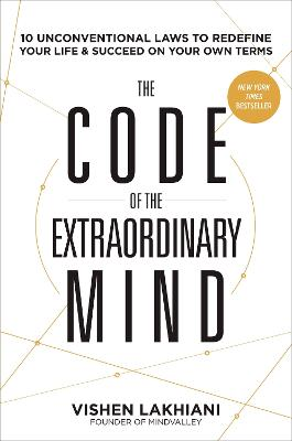 The Code of the Extraordinary Mind by Vishen Lakhiani