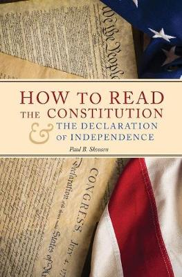 How to Read the Constitution and the Declaration of Independence by Paul B Skousen