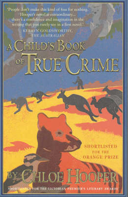 Child's Book Of True Crime by Chloe Hooper