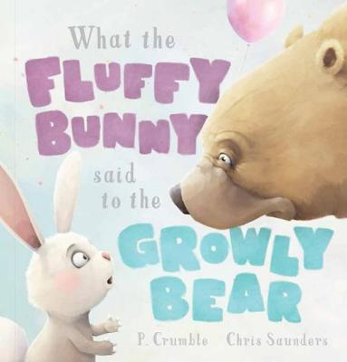 What the Fluffy Bunny said to the Growly Bear book