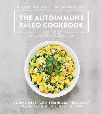 The Autoimmune Paleo Cookbook by Mickey Trescott