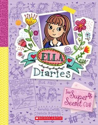 Ella Diaries #15: The Super Secret Club by Meredith Costain