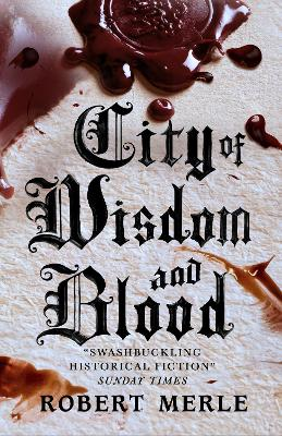 City of Wisdom and Blood: Fortunes of France 2 by Robert Merle