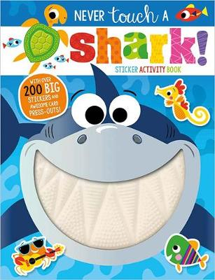 Never Touch A Shark! Sticker Activity Book by