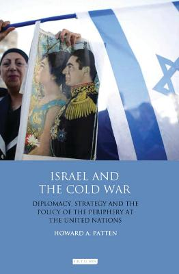 Israel and the Cold War by Howard Patten