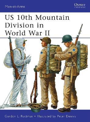 US 10th Mountain Division in World War II by Gordon L. Rottman