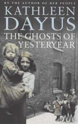 Ghosts of Yesteryear by Kathleen Dayus