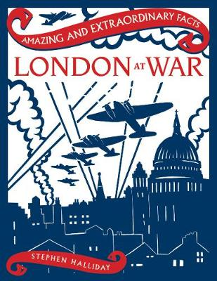 London at War by Stephen Halliday