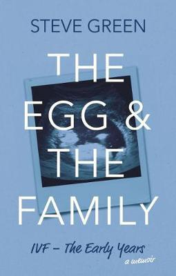 The Egg & The Family by Steve Green