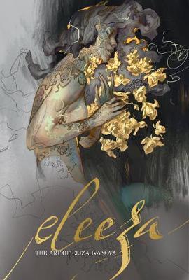 Eleeza: The Art of Eliza Ivanova by Eliza Ivanova