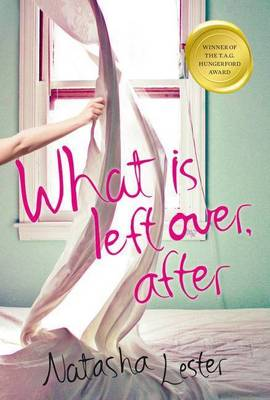 What Is Left Over, After by Natasha Lester