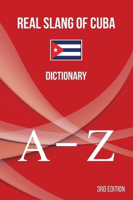 Real Slang of Cuba: Dictionary by Brayan Raul Abreu Gil